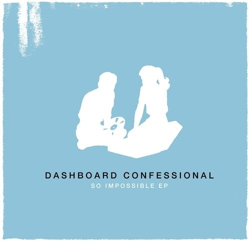 """Dashboard Confessional - So Impossible 10"""""""