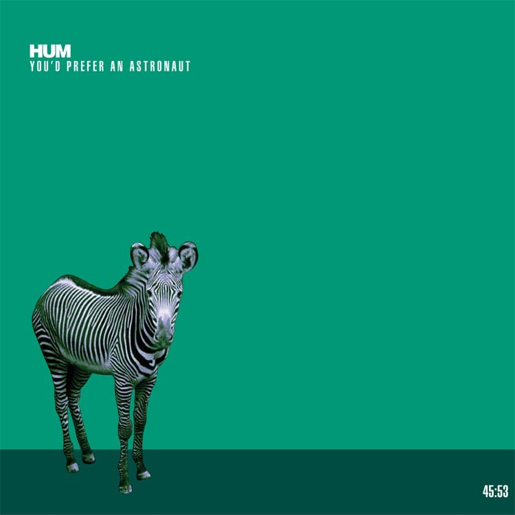 Hum - You'd Prefer An Astronaut LP