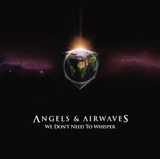 Angels & Airwaves - We Don't Need to Whisper (TIN) 2XLP