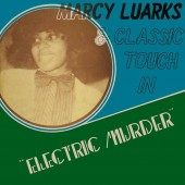 Marcy Luarks & Classic Touch - Electric Murder (RSD) Vinyl LP