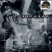 Refused - Not Fit For Broadcasting - Live at the BBC (RSD) VInyl LP
