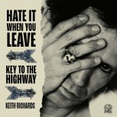 "Keith Richards - ""Hate It When You Leave"" b/w ""Key To The Highway"" 7"" Vinyl"