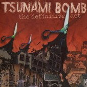 Tsunami Bomb - The Definitive Act LP