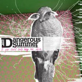 The Dangerous Summer - If You Could Only Keep Me Alive LP