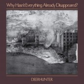 Deerhunter - Why Hasn't Everything Already Disappeared? Vinyl LP