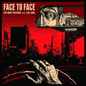 "Face To Face - Say What You Want 7"" EP"