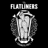 The Flatliners - Caskets Full 7""