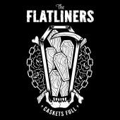 "The Flatliners - Caskets Full 7"""