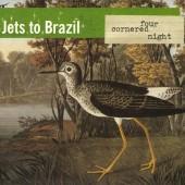 Jets To Brazil - Four Cornered Night 2XLP (Clear)