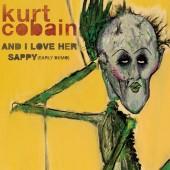 "Kurt Cobain - And I Love Her / Sappy (Early Demo) 7"""