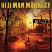 """Old Man Markley - Blood On My Hands 7"""""""