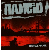 "Rancid - Trouble Maker LP + 7"" Vinyl"