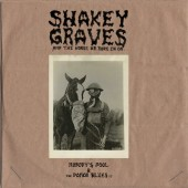 Shakey Graves - Shakey Graves And The Horse He Rode In On 2XLP