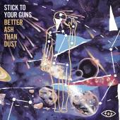 Stick To Your Guns - Better Ash Than Dust LP