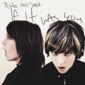 Tegan And Sara -  If It Was You LP