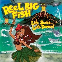 Reel Big Fish - Life Sucks... Let's Dance! Vinyl LP