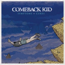 Comeback Kid - Symptoms And Cures LP
