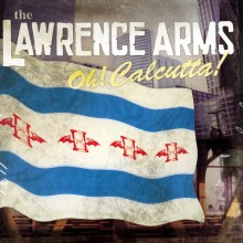 The Lawrence Arms - Oh! Calcutta! LP
