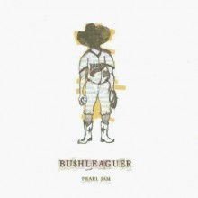 "Pearl Jam - Bushleaguer / Love Boat Captain 7"""