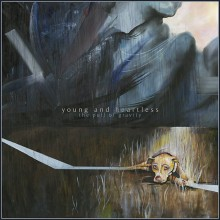 Young & Heartless - Pull of Gravity LP