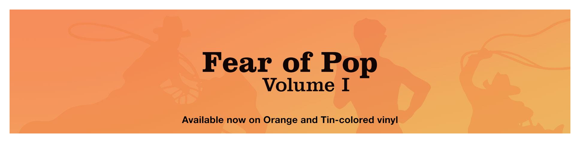 Fear of Pop Exclusive Vinyl